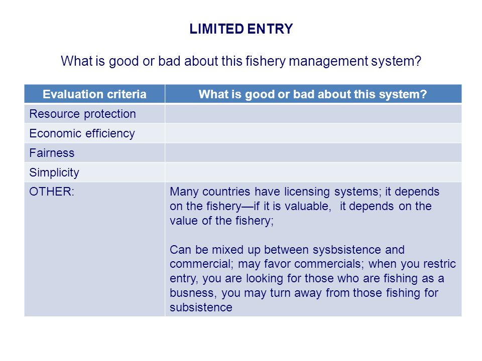 LIMITED ENTRY What is good or bad about this fishery management system.