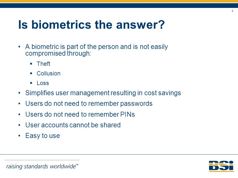 4 Is biometrics the answer.