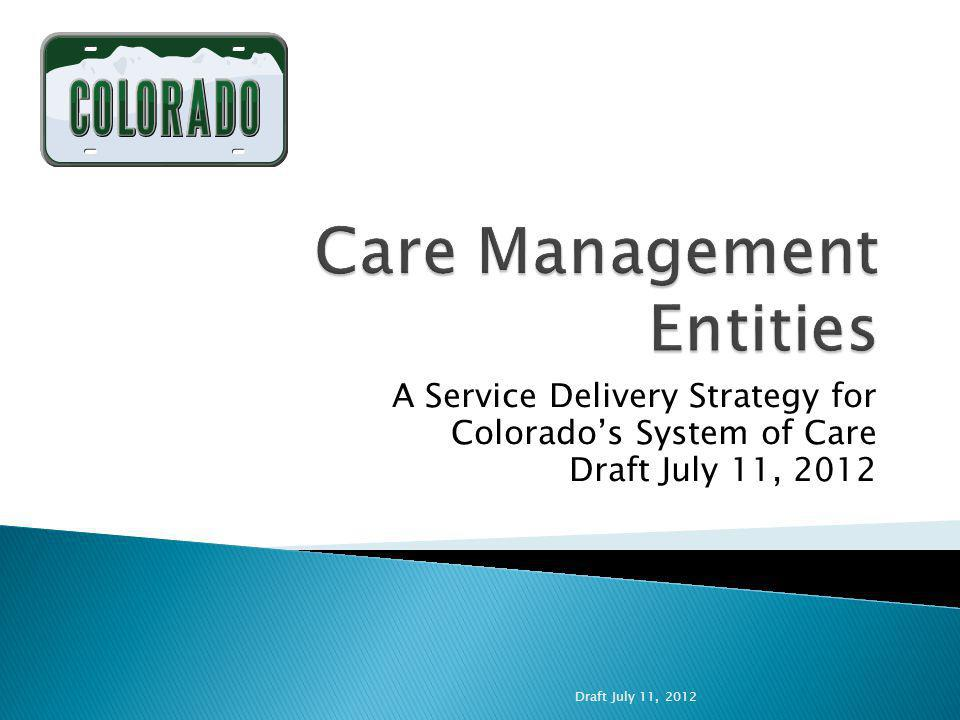A Service Delivery Strategy for Colorados System of Care Draft July 11, 2012