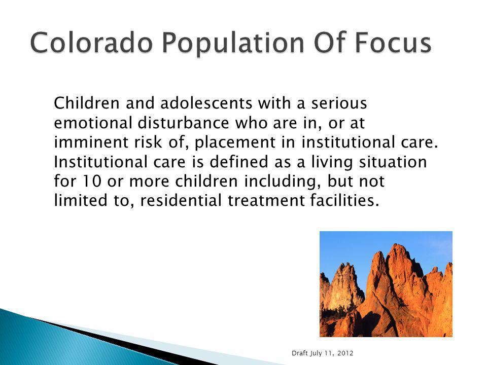 Children and adolescents with a serious emotional disturbance who are in, or at imminent risk of, placement in institutional care.