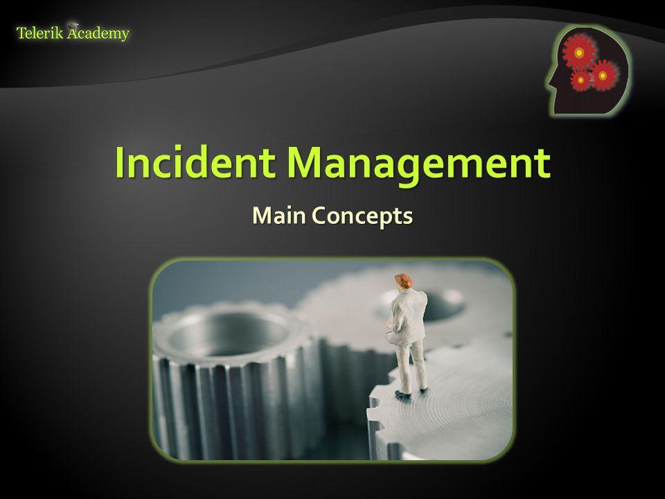 Incident Management Main Concepts