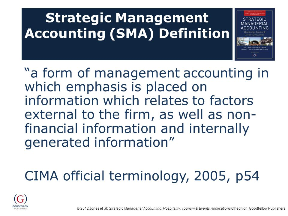 © 2012 Jones et al: Strategic Managerial Accounting: Hospitality, Tourism & Events Applications 6thedition, Goodfellow Publishers Strategic Management