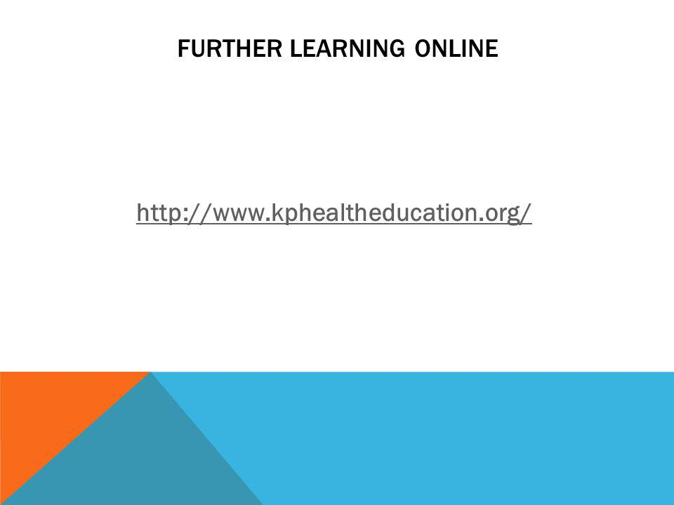 FURTHER LEARNING ONLINE http://www.kphealtheducation.org/