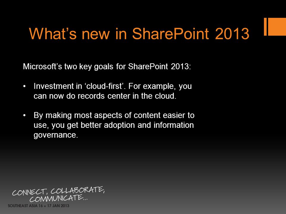 Whats new in SharePoint 2013 Microsofts two key goals for SharePoint 2013: Investment in cloud-first. For example, you can now do records center in th