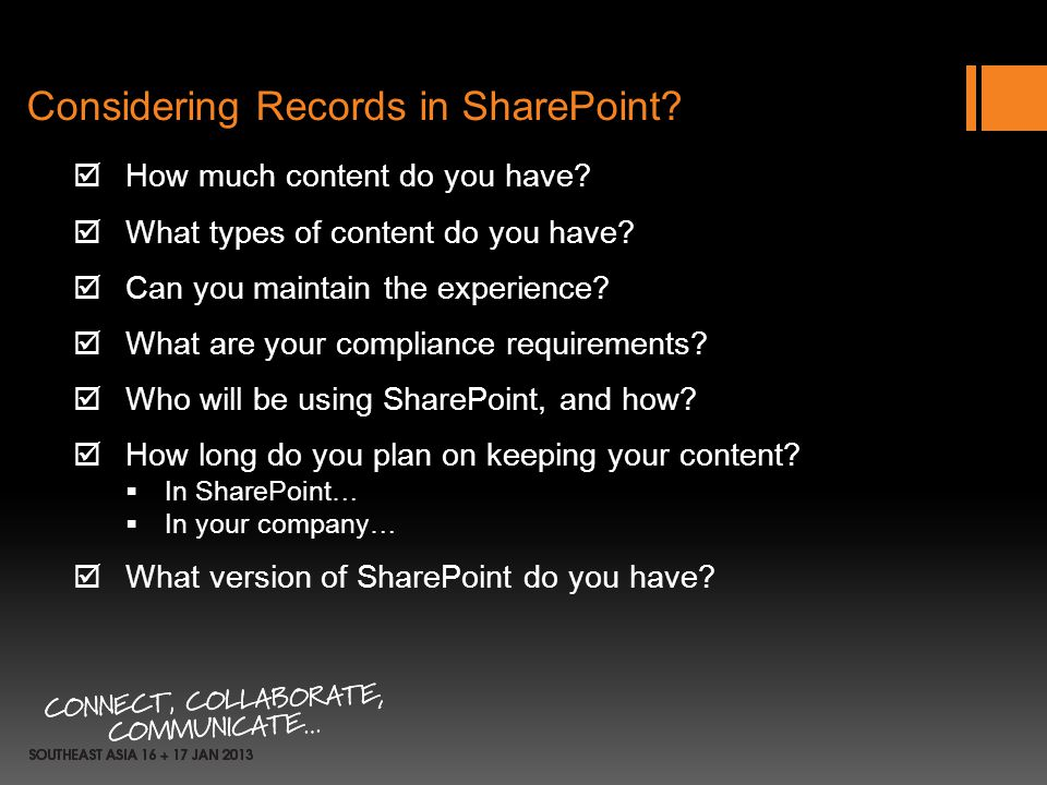 Considering Records in SharePoint? How much content do you have? What types of content do you have? Can you maintain the experience? What are your com