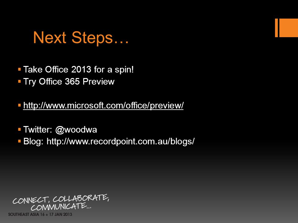 Next Steps… Take Office 2013 for a spin! Try Office 365 Preview http://www.microsoft.com/office/preview/ Twitter: @woodwa Blog: http://www.recordpoint