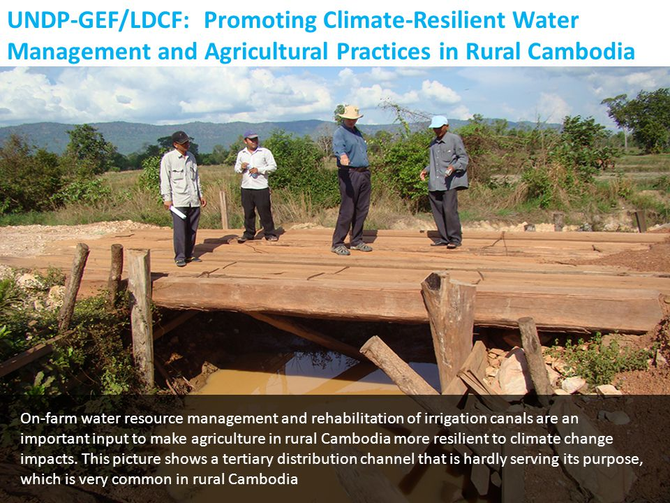 On-farm water resource management and rehabilitation of irrigation canals are an important input to make agriculture in rural Cambodia more resilient