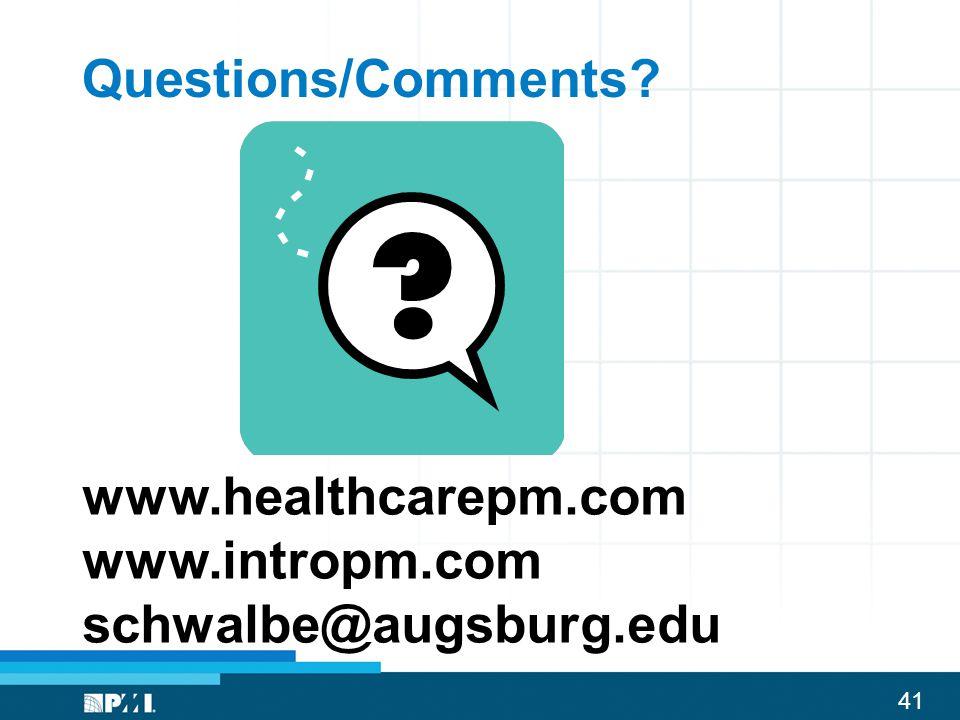 41 Questions/Comments? www.healthcarepm.com www.intropm.com schwalbe@augsburg.edu
