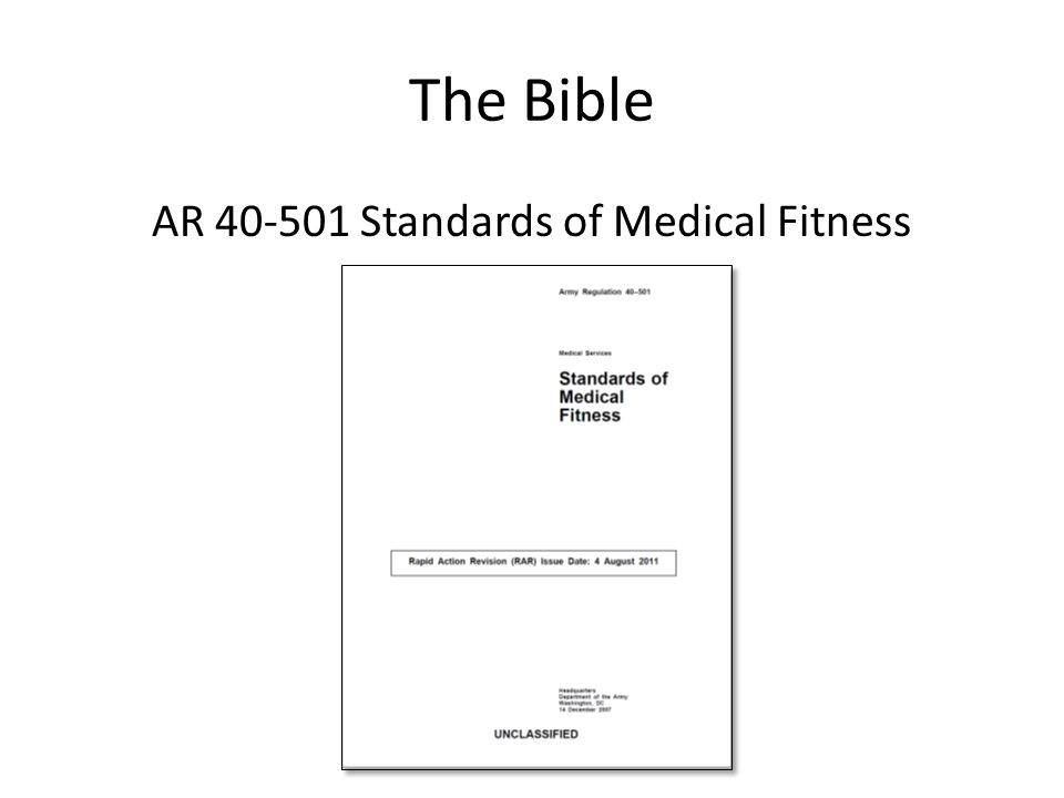 The Bible AR 40-501 Standards of Medical Fitness