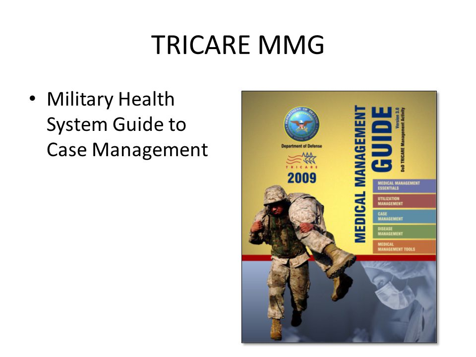 TRICARE MMG Military Health System Guide to Case Management