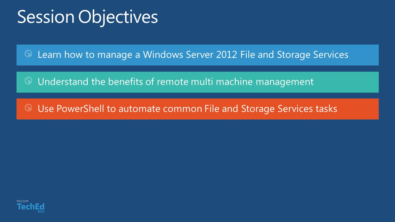 Learn how to manage a Windows Server 2012 File and Storage Services Understand the benefits of remote multi machine management Use PowerShell to autom