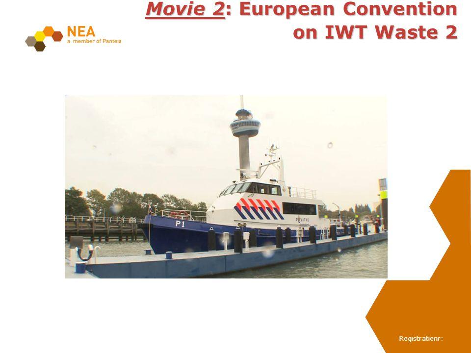 Registratienr: Movie 2: European Convention on IWT Waste 2