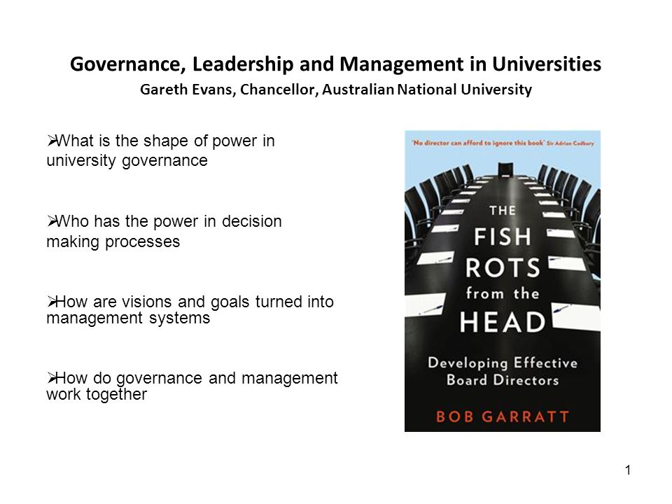 1 Governance, Leadership and Management in Universities Gareth Evans, Chancellor, Australian National University What is the shape of power in univers