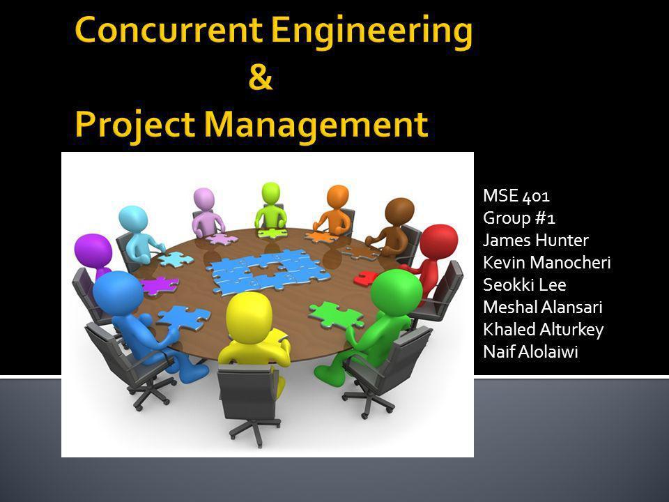MSE 401 Group #1 James Hunter Kevin Manocheri Seokki Lee Meshal Alansari Khaled Alturkey Naif Alolaiwi