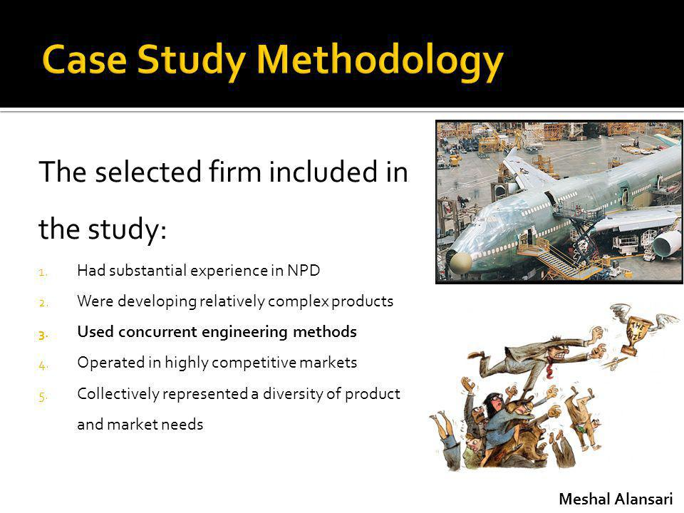 The selected firm included in the study: 1. Had substantial experience in NPD 2.