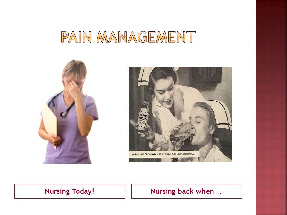 Nursing Today!Nursing back when …