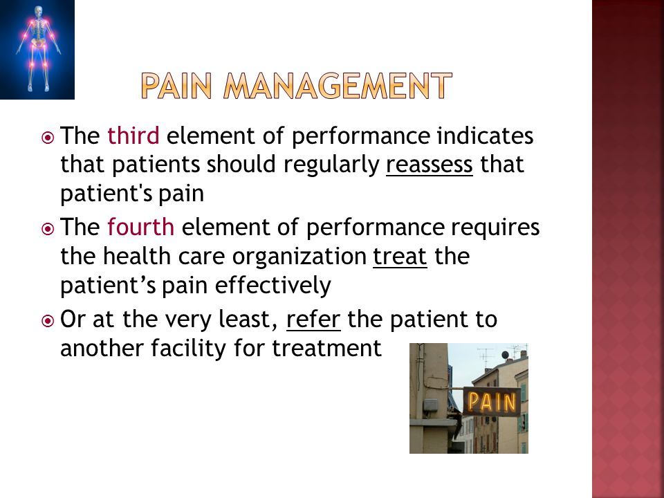 The third element of performance indicates that patients should regularly reassess that patient's pain The fourth element of performance requires the