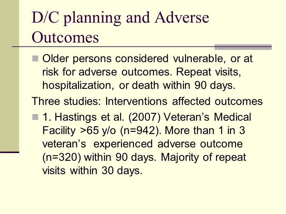 D/C planning and Adverse Outcomes Older persons considered vulnerable, or at risk for adverse outcomes.