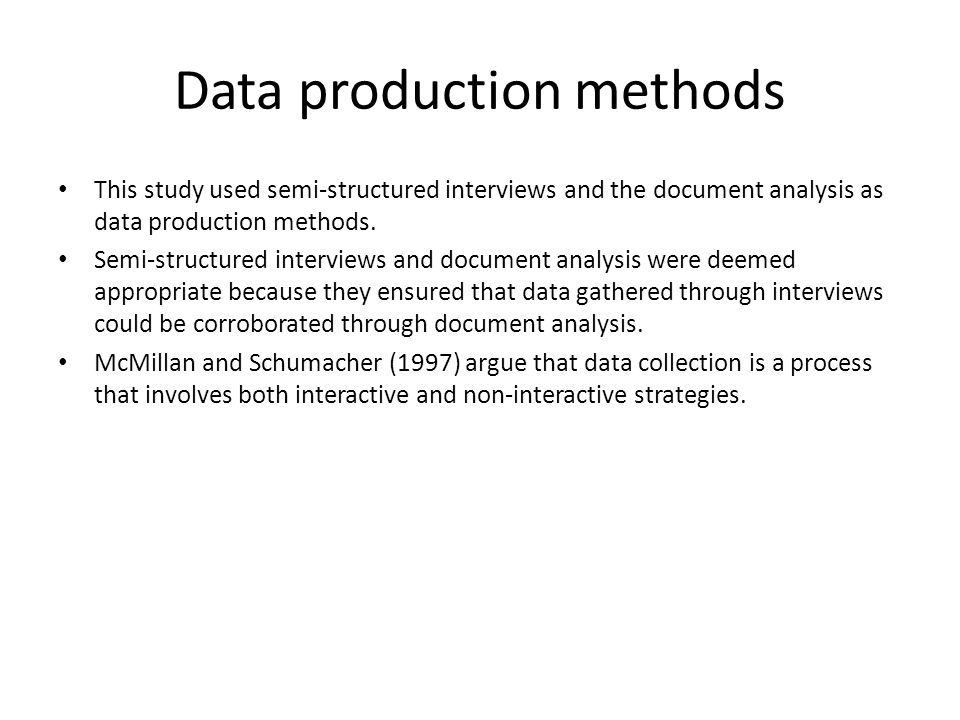 Data production methods This study used semi-structured interviews and the document analysis as data production methods.