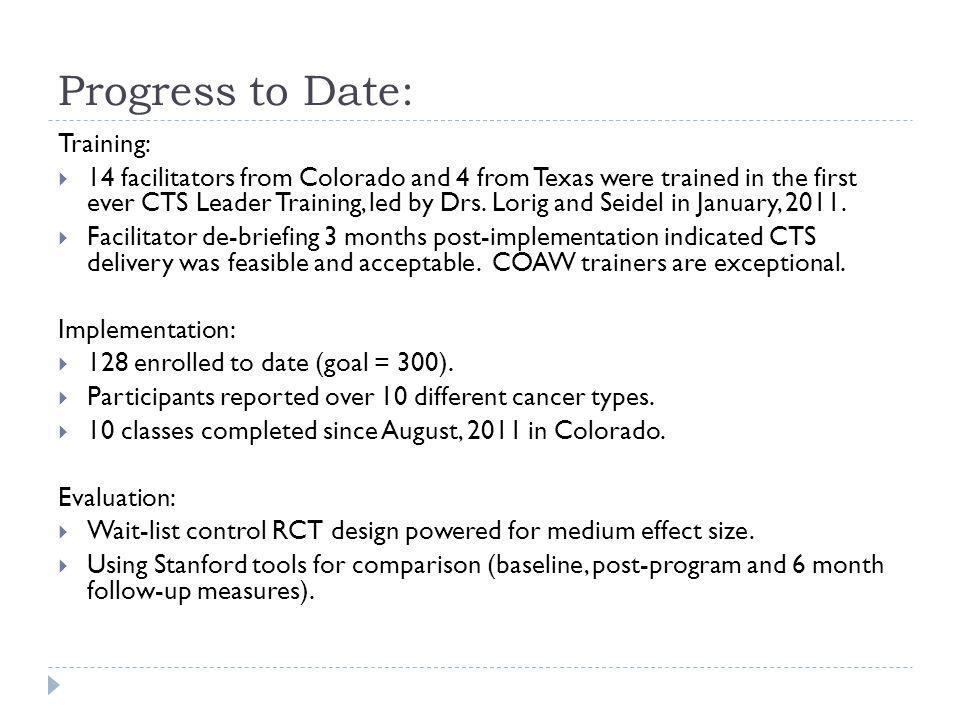 Progress to Date: Training: 14 facilitators from Colorado and 4 from Texas were trained in the first ever CTS Leader Training, led by Drs.