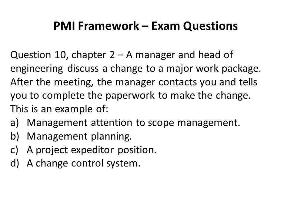 PMI Framework – Exam Questions Question 17, chapter 2 – A project team is working on manufacturing a new product, but they are having difficulty creating a project charter.
