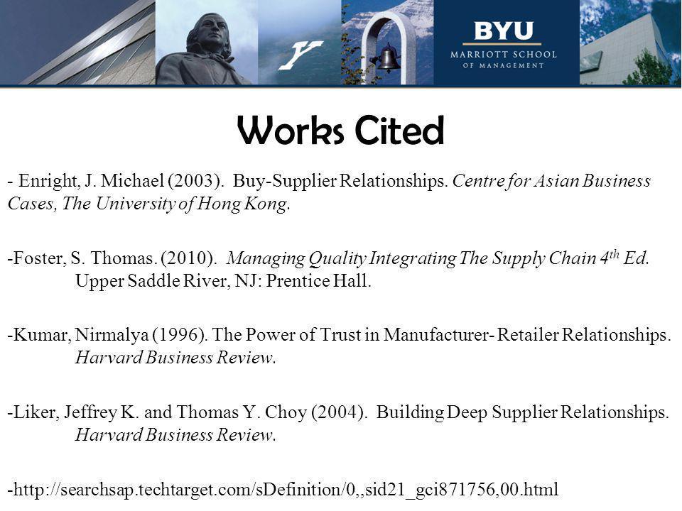 Works Cited - Enright, J.Michael (2003). Buy-Supplier Relationships.