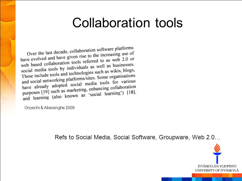 Collaboration tools Onyechi & Abeisinghe 2009 Refs to Social Media, Social Software, Groupware, Web 2.0…