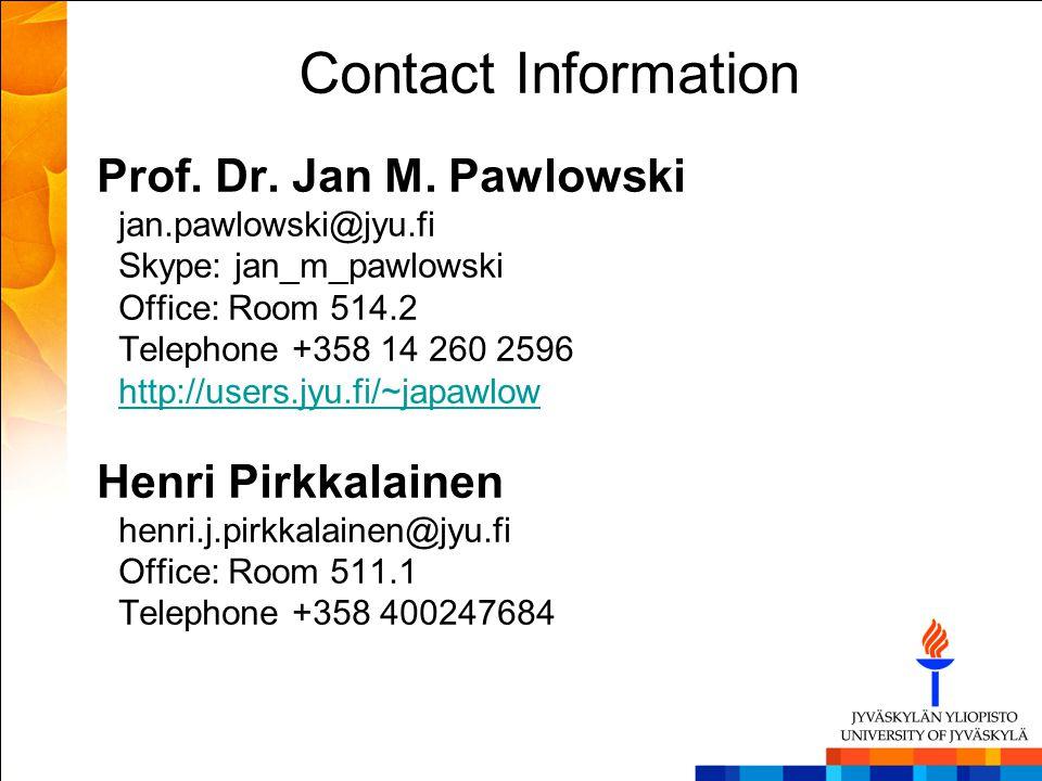 Contact Information Prof. Dr. Jan M. Pawlowski jan.pawlowski@jyu.fi Skype: jan_m_pawlowski Office: Room 514.2 Telephone +358 14 260 2596 http://users.