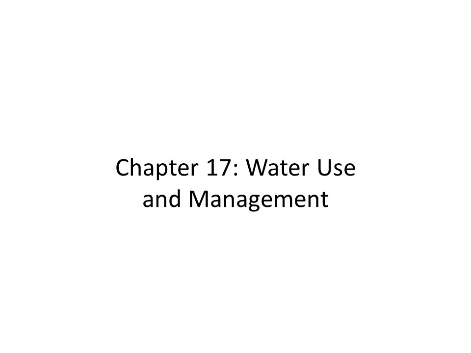 Chapter 17: Water Use and Management