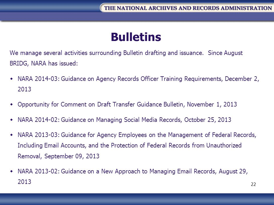 Bulletins We manage several activities surrounding Bulletin drafting and issuance.