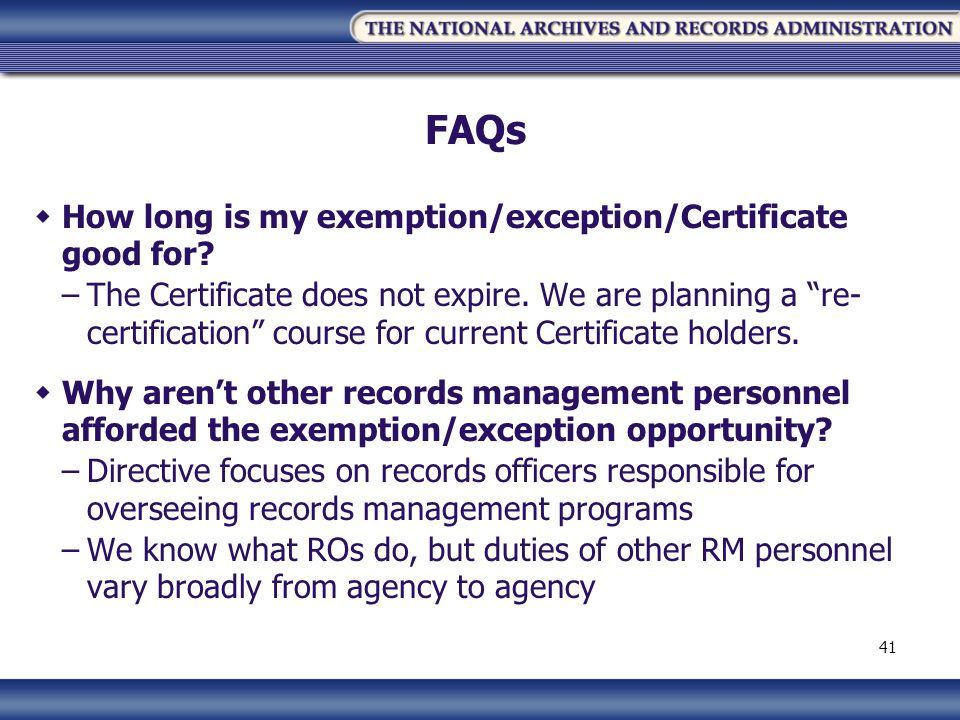 FAQs How long is my exemption/exception/Certificate good for.
