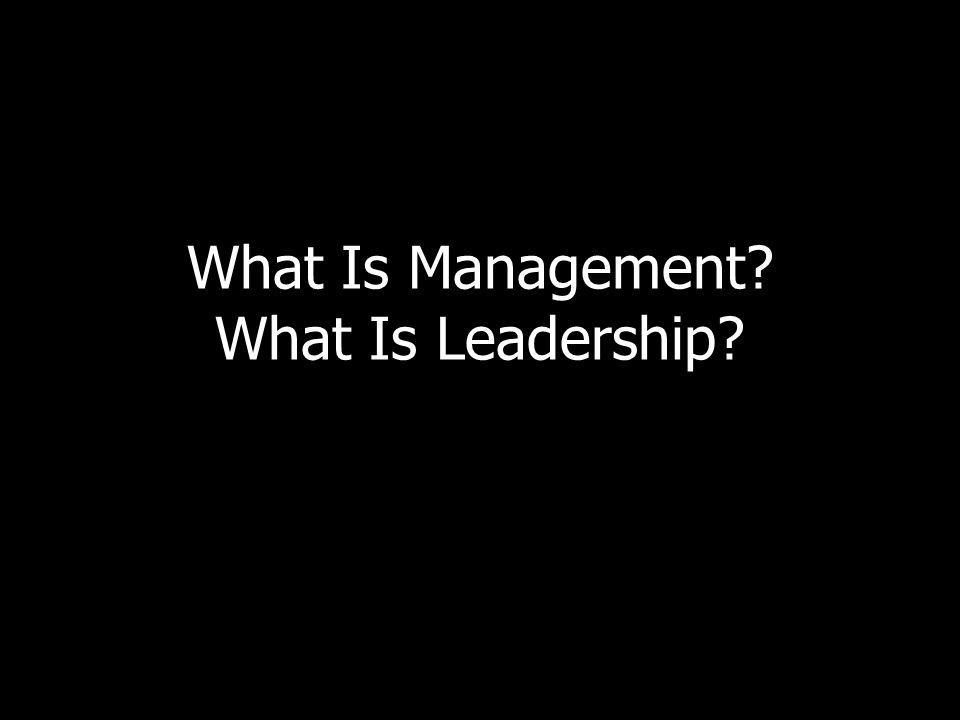 What Is Management? What Is Leadership?
