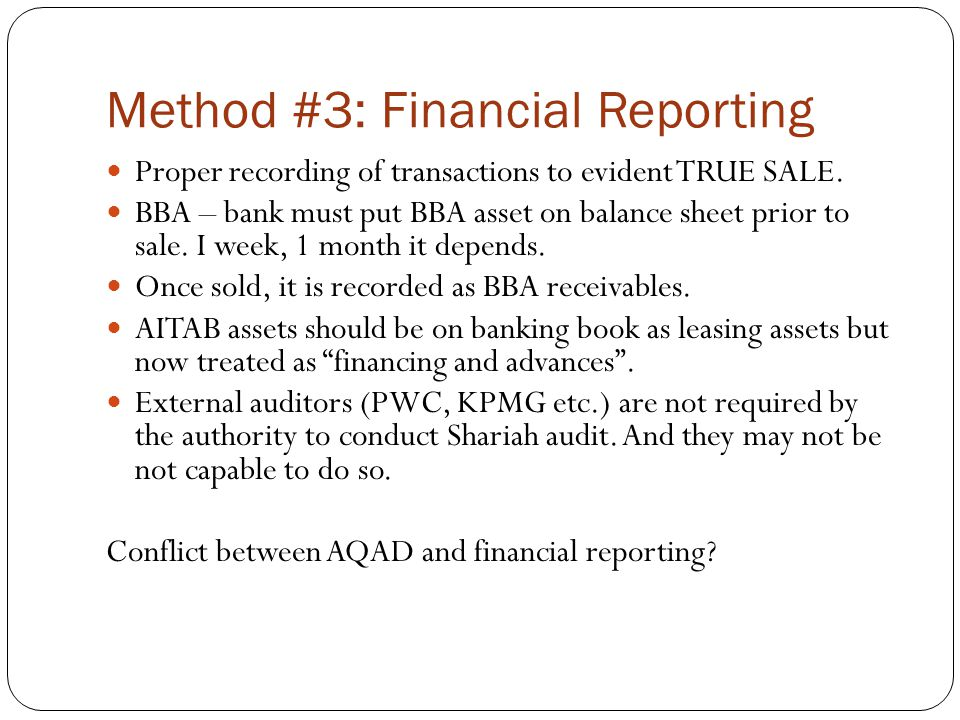 Method #3: Financial Reporting Proper recording of transactions to evident TRUE SALE.