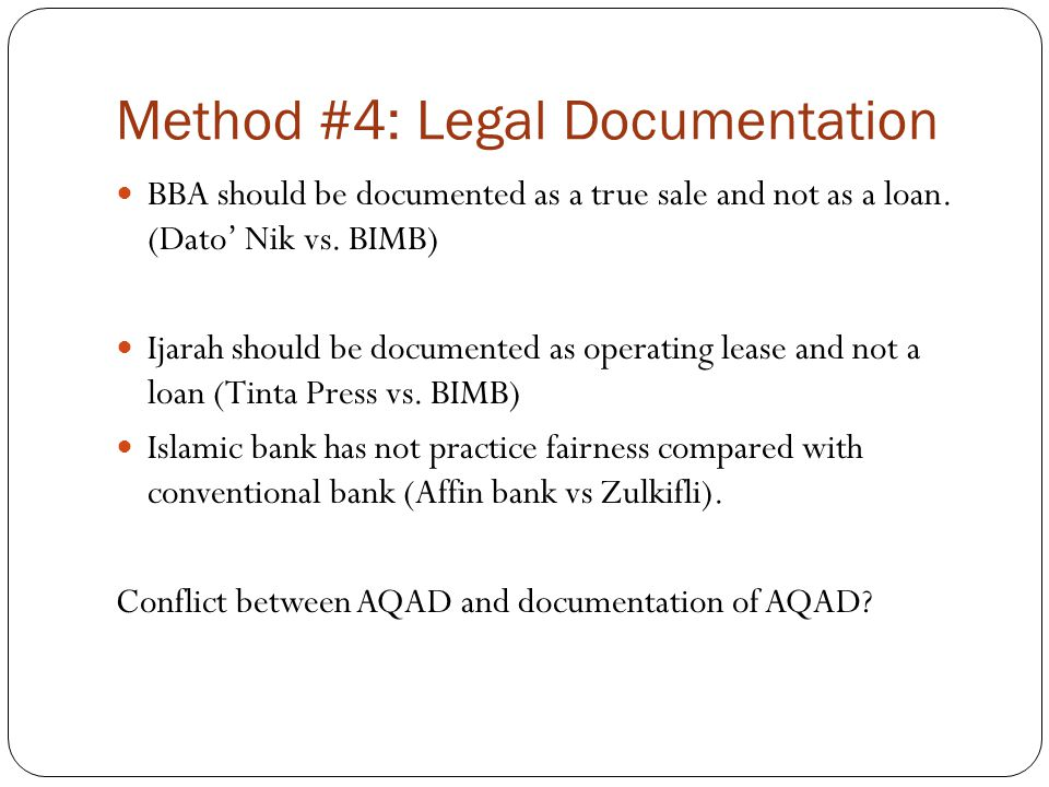Method #4: Legal Documentation BBA should be documented as a true sale and not as a loan.