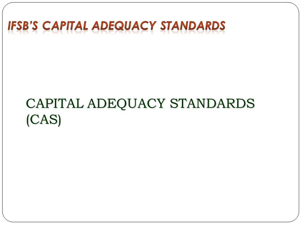 CAPITAL ADEQUACY STANDARDS (CAS)