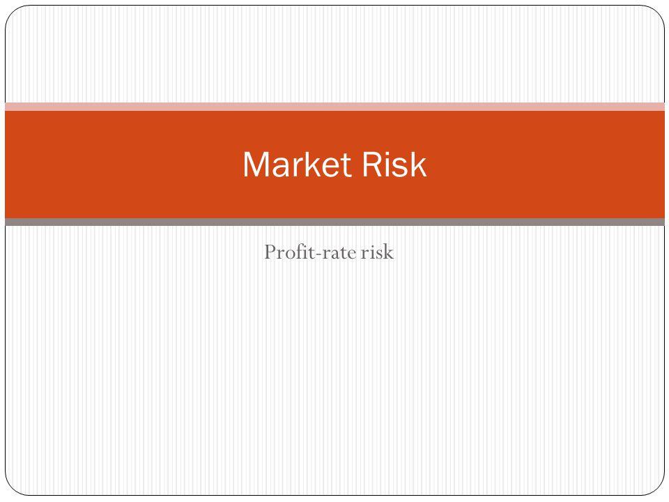 Profit-rate risk Market Risk