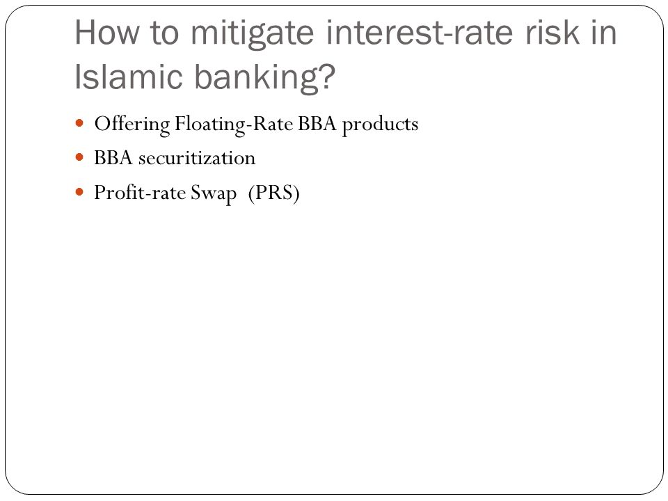 How to mitigate interest-rate risk in Islamic banking.