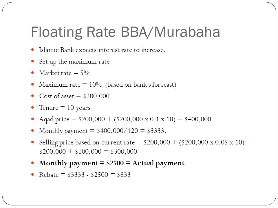 Floating Rate BBA/Murabaha Islamic Bank expects interest rate to increase.