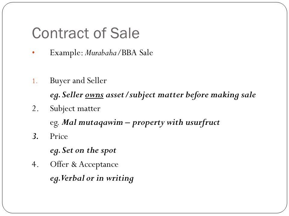 Contract of Sale Example: Murabaha/BBA Sale 1.Buyer and Seller eg.