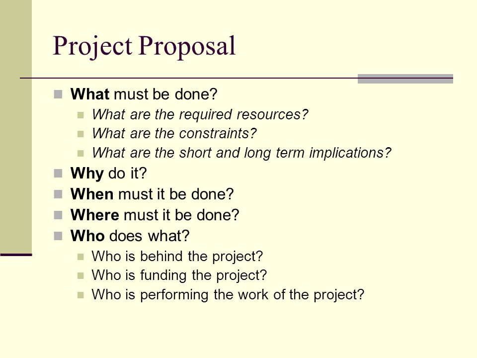 Project Proposal What must be done. What are the required resources.