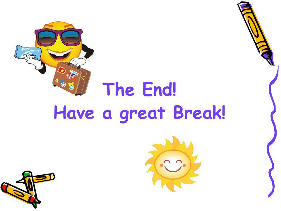 The End! Have a great Break!