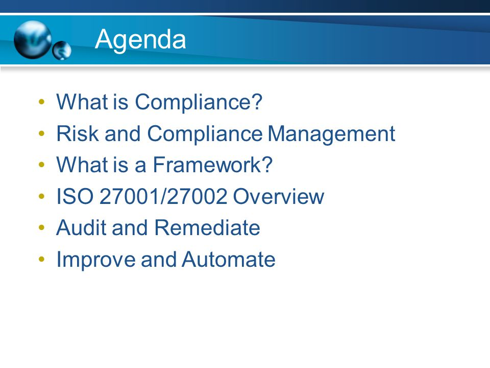 Practical Uses for Certification Regulatory Compliance Internal Compliance Third Party Compliance Best Practice approach to handling sensitive data and overall security program Implement security as an integrated part of the business and as a process Provide proof to partners of good practices around data protection.