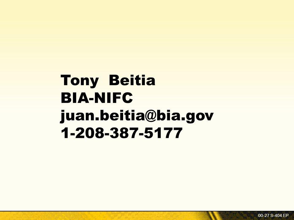 00-27 S-404 EP Tony Beitia BIA-NIFC juan.beitia@bia.gov 1-208-387-5177