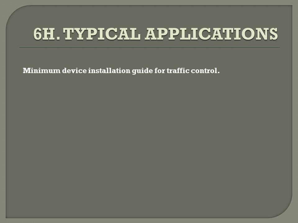 Minimum device installation guide for traffic control.