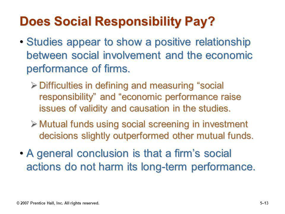 © 2007 Prentice Hall, Inc. All rights reserved.5–13 Does Social Responsibility Pay.