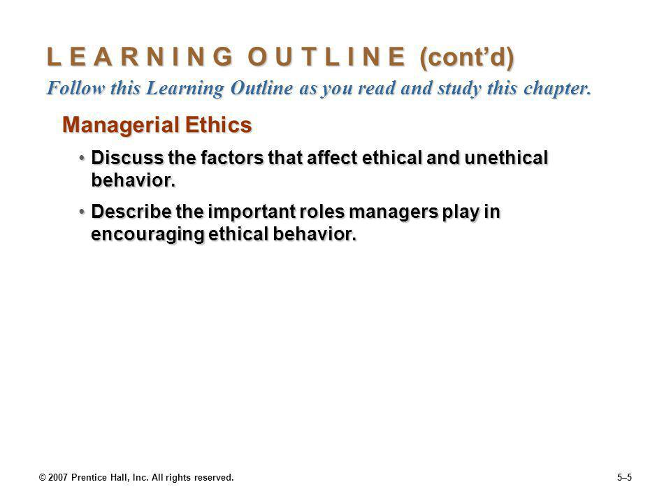 © 2007 Prentice Hall, Inc. All rights reserved.5–5 L E A R N I N G O U T L I N E (contd) Follow this Learning Outline as you read and study this chapt