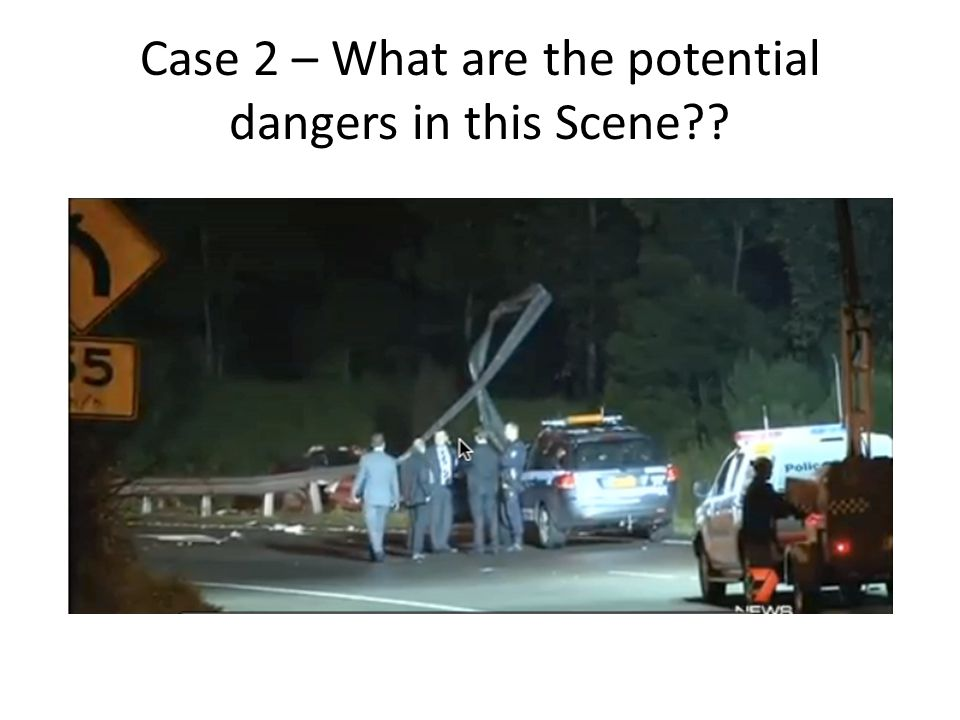 Case 2 – What are the potential dangers in this Scene