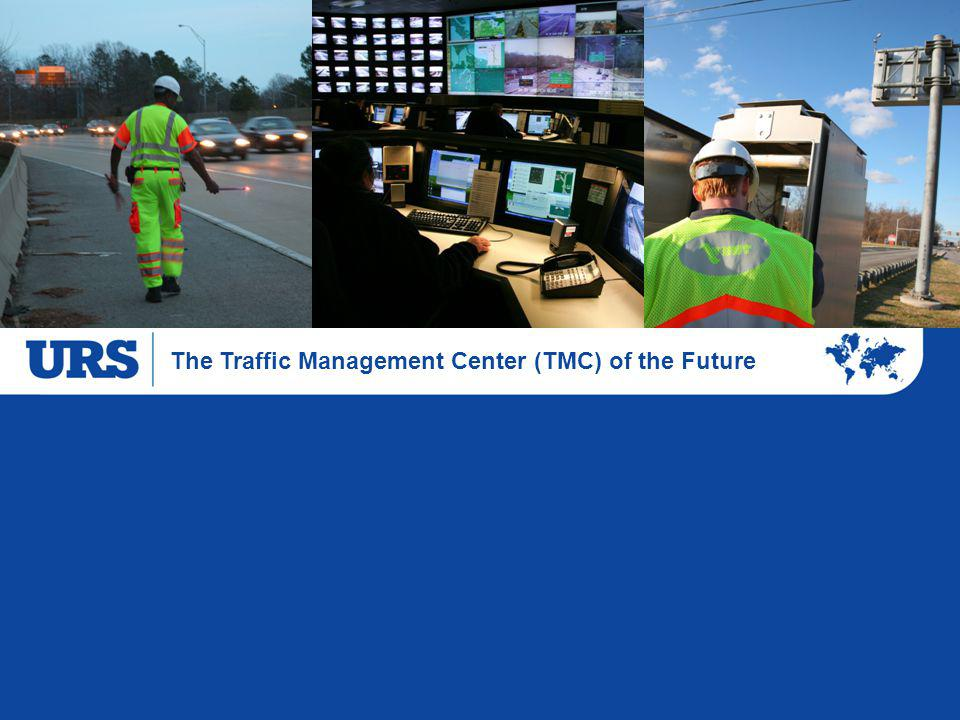 The Traffic Management Center (TMC) of the Future