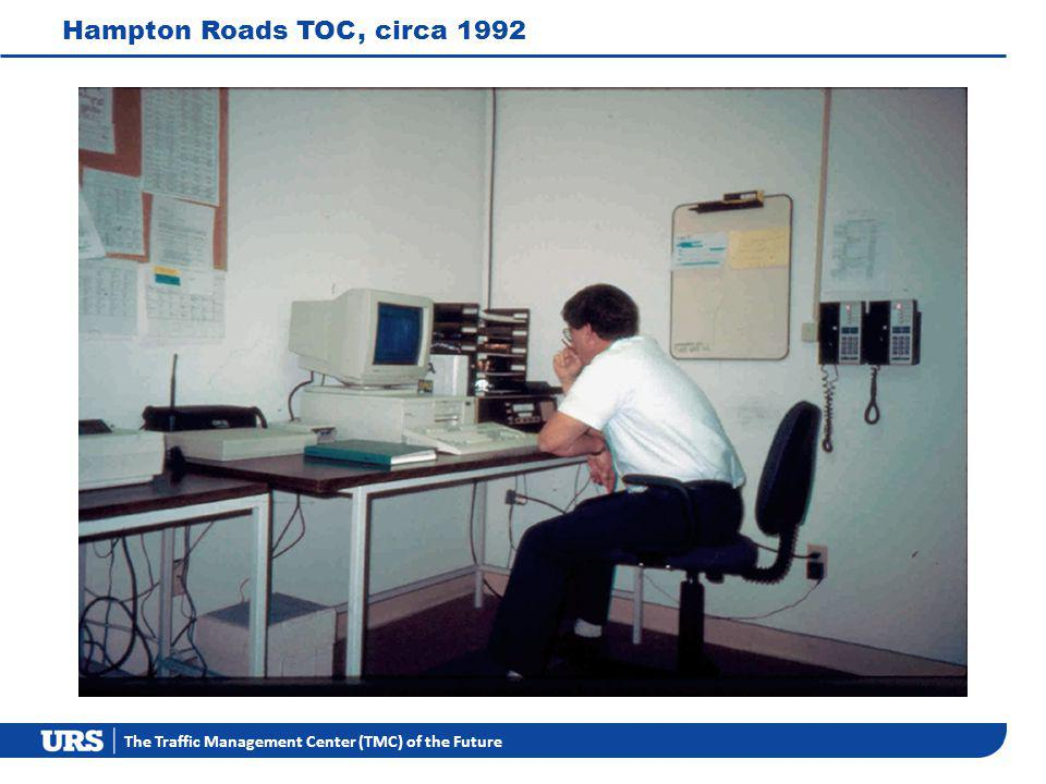 The Traffic Management Center (TMC) of the Future Hampton Roads TOC, circa 1992