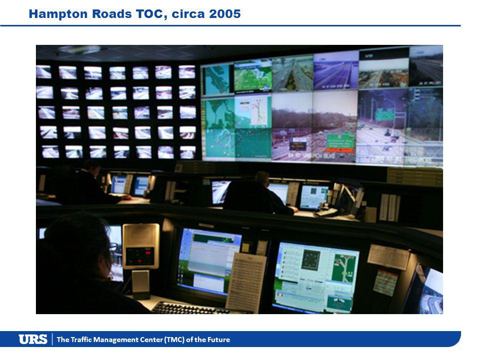 The Traffic Management Center (TMC) of the Future Hampton Roads TOC, circa 2005